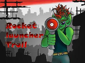 Rocketlaunchertroll 2