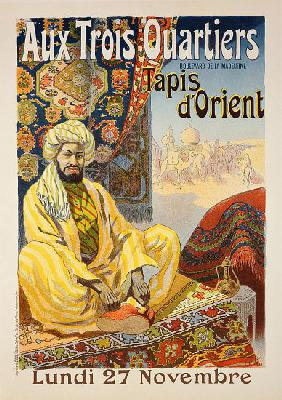 Reproduction of a poster advertising 'Oriental Carpets', exhibited at 'Aux Trois Quartiers'